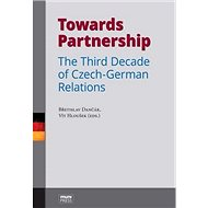 Towards Partnership: The Third Decade of Czech-German Relations - Kniha