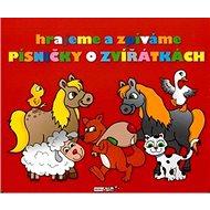 Hrajeme a zpíváme písničky o zvířátkách: Piánko - Kniha