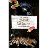 Jaguár lidi nežere: Další příběhy malované mačetou... - Kniha
