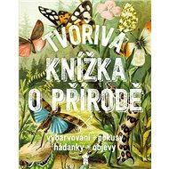 Tvořivá knížka o přírodě - Kniha