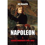 Napoleon I.: Generál Bonaparte (1769–1804) - Kniha