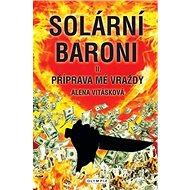 Solární baroni: Příprava mé vraždy - Kniha