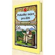 Pohádky nejen pro děti - Kniha