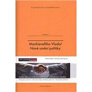 Machiavelliho Vladař: Nové umění politiky - Kniha