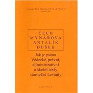 Jak je psáno: Vědecké, právní, administrativní a školní texty starověké Levanty - Kniha