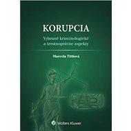 Korupcia: Vybrané kriminologické a trestnoprávne aspekty - Kniha