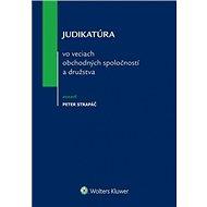 Judikatúra vo veciach obchodných spoločností a družstva - Kniha