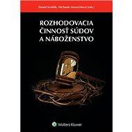 Rozhodovacia činnosť súdov a náboženstvo - Kniha