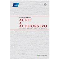 Audit a audítorstvo: Regulácia profesie a výkonu jej činnosti - Kniha