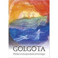 Golgota: Přehled anthroposofické christologie - Kniha