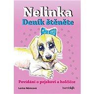 Nelinka Deník štěněte: Povídání o pejskovi a holčičce - Kniha