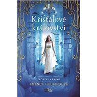 Křišťálové království: Příběh ze světa Tryllů Kroniky Kaninu - Kniha