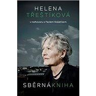 Sběrná kniha: Helena Třeštíková v rozhovoru s Pavlem Kosatíkem - Kniha