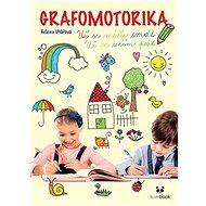 Grafomotorika Už se můžu smát, už se učím psát! - Kniha