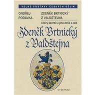 Zdeněk Brtnický z Valdštejna: Učený šlechtic a jeho deník z cest - Kniha
