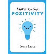 Malá kniha pozitivního myšlení