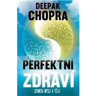 Perfektní zdraví: Jednota mysli a těla - Kniha