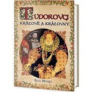 Tudorovci: Králové a Královny - Kniha