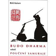 Budo Dharma: neboli Poučení samuraje - Kniha