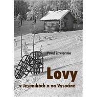 Lovy v Jeseníkách a na Vysočině - Kniha