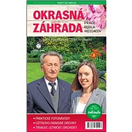 Okrasná záhrada Práce podľa mesiacov: Záhrada: Ako na to? - Kniha