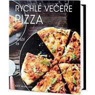 Rychlé večeře Pizza: Jídla pro každý den - Kniha
