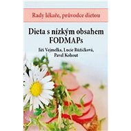 Dieta s nízkým obsahem FOODMAPs: Rady lékaře, průvodce dietou - Kniha
