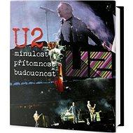 U2: Minulost, přítomnost, budoucnost - Kniha