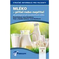 Mléko - přítel nebo nepřítel: Jak postupovat při nesnášenlivosti mléka - Kniha