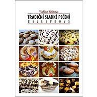 Tradiční sladké pečení bezlepkově - Kniha