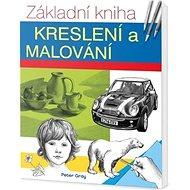 Základní kniha kreslení a malování - Kniha