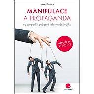 Manipulace a propaganda: na pozadí současné informační války - Kniha