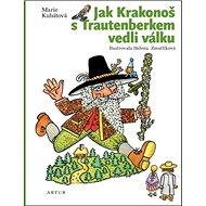 Jak Krakonoš s Trautenberkem vedli válku - Kniha