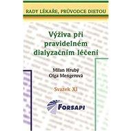 Výživa při pravidelném dialyzačním léčení: Svazek XI. - Kniha