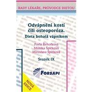 Odvápnění kostí čili osteoporóza Dieta bohatá vápníkem: Svazek IX. - Kniha
