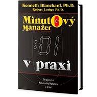 Minutový manažer v praxi: Tři tajemství Minutového manažera v praxi - Kniha