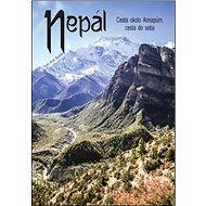 Nepál: Cesta okolo Annapúrn, cesta do seba - Kniha