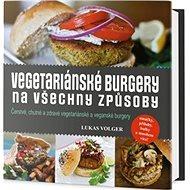 Vegetariánské burgery na všechny způsoby
