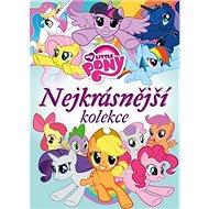 My Little Pony Nejkrásnější kolekce - Kniha
