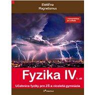 Fyzika IV 1.díl s komentářem pro učitele: Učebnice fyziky pro ZŠ a víceltá gymnázia - Kniha