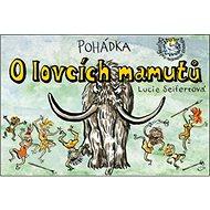 Pohádka O lovcích mamutů - Kniha