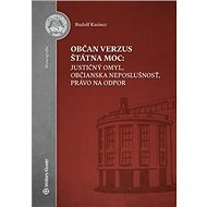 Občan verzus štátna moc: justičný omyl, občianska neposlušnosť, právo na odpor - Kniha