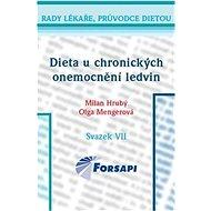 Dieta u chronických onemocnění ledvin: Svazek VII. - Kniha
