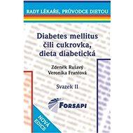 Diabetes mellitus čili cukrovka, dieta diabetická: Svazek II. - Kniha