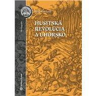 Husitská revolúcia a Uhorsko - Kniha