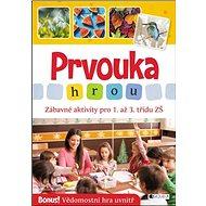 Prvouka hrou: Zábavné aktivity pro 1. až 3. třídu ZŠ - Kniha