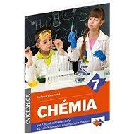 Chémia pre 7. ročník základnej školy a 2. ročník gymnázia s osemročným štúdiom: Cvičebnica