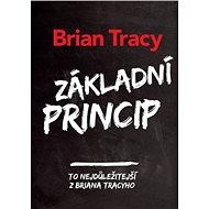 Základní princip: To nejlepší z Briana Tracyho - Kniha