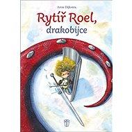 Rytíř Roel, drakobijce - Kniha