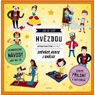 Jak se stát hvězdou: Interaktivní čtení pro malé zpěváky, herce a umělce